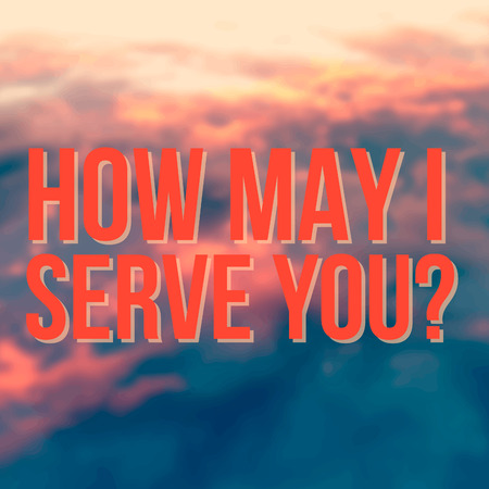 How may I serve you - on a red sky