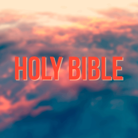 Holy Bible Love on red sky illustration blured background