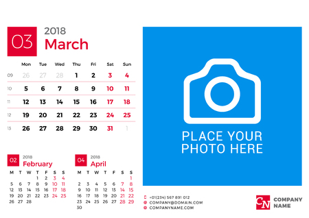 Calendar for 2018 Year. Vector Design Print Template with Place for Photo and Company Logo. March 2018. Week Starts on Monday. 3 Months on Page