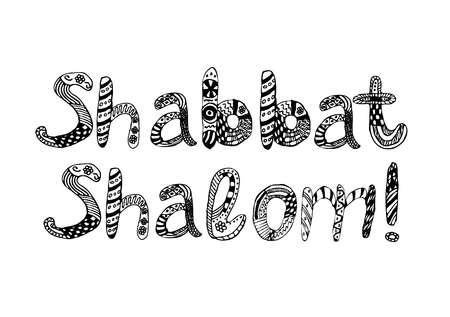 The inscription on the Shabat Shalom style doodle. Sketch, hand draw . Postcard greetings. Vector illustration on isolated background Illustration