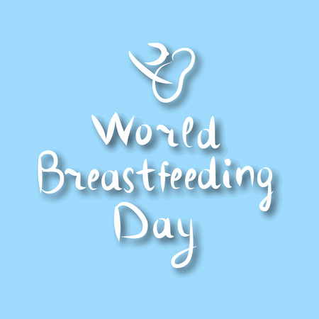 World Breastfeeding Day. Inscription lettering, doodle. Hand draw. The baby sucks his chest. Vector illustration on a blue background.