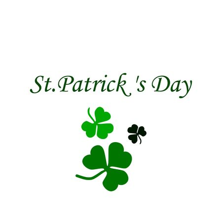 Clover leaf and the inscription on the isolated background. St.Patricks Day. Vector illustration.