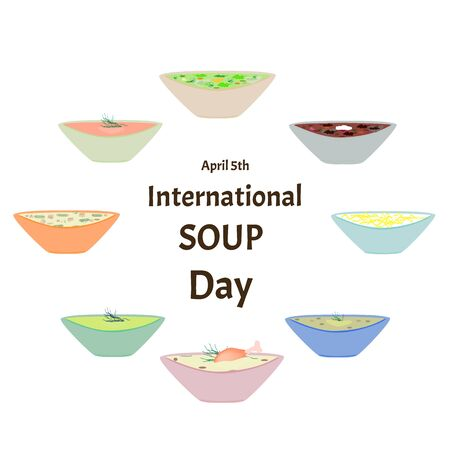 International Soup Day April 5th. Chicken, vegetarian, pea, mashed soup. A set of soups. Infographics. Vector illustration on isolated background.