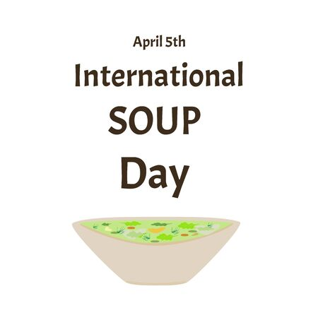 International Soup Day April 5th. Vegetarian soup. Infographics. Vector illustration on isolated background.