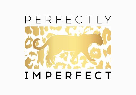 Perfectly Imperfect  slogan on leopard pattern background. Print graphic vector