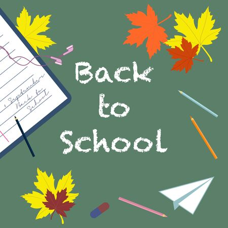 Back to school - chalk inscription and pencils, eraser, notebook, autumn leaves, paper airplane  top view. Vector illustration
