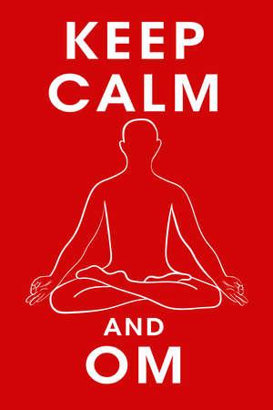 Poster Keep calm and om. Motivational slogan for yoga and meditation. Vector illustration