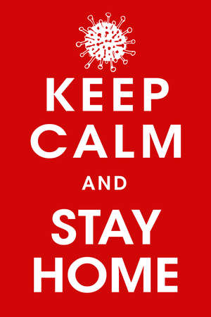 Poster Keep Calm and Stay Home. Covid-19 quarantine slogan, vintage style placard. Vector illustration Vetores
