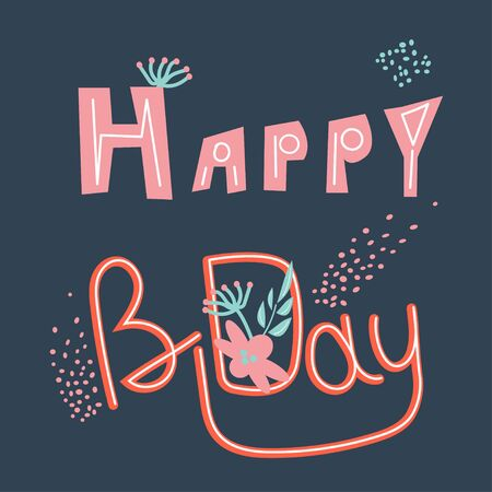 Template, stencil for birthday greeting card. Art text Happy Bday. Vector illustration for poster, clothes in free flat style.