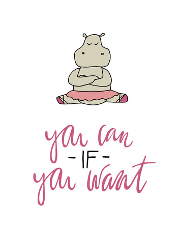 Vector illustration. Motivation quote. Cartoon style hand drawn hippo girl. Ilustração