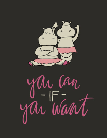 Vector illustration. Motivation quote. Cartoon style hand drawn hippo girls.