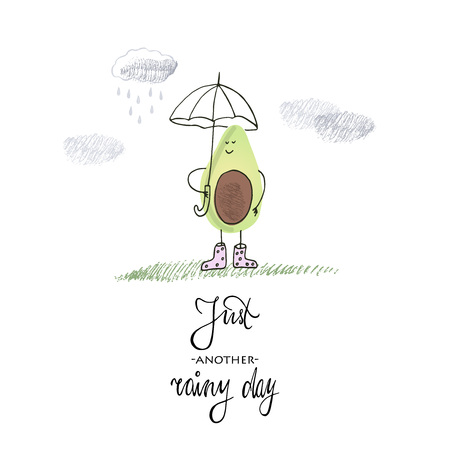 Vector hand drawn illustration. Avocado in the rain . Quote and drawing. Ilustração