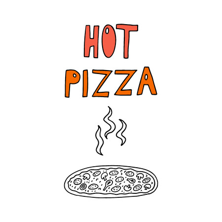Pizza freehand drawing with hand drawn text . Doodle style vector illustration .