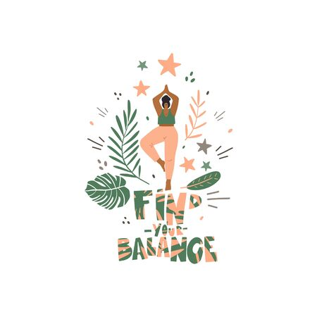 Woman in yoga pose and freehand drawn lettering: find your balance, decoration elements. Stylized vector flat illustration