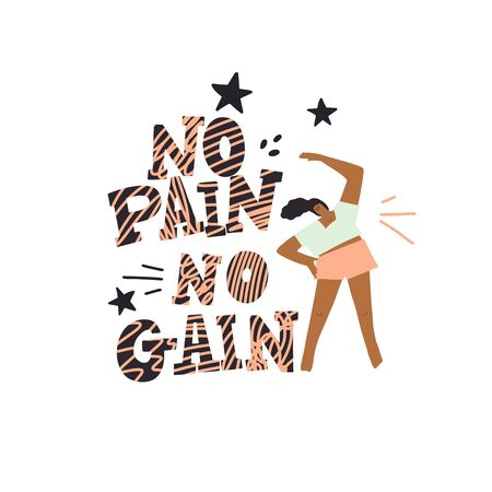 Girl doings sport exercise and freehand drawing quote : no pain no gain, decorative element around. Vector illustration