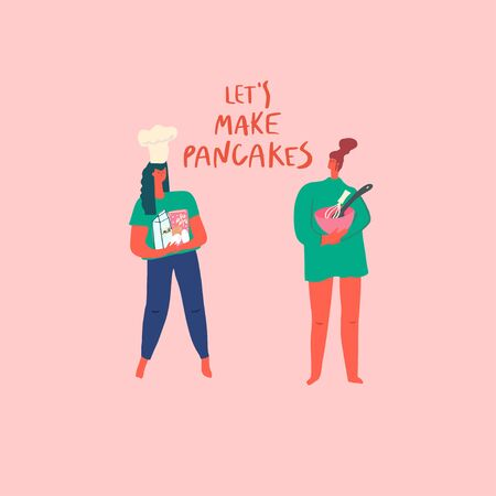 Stylized girls ready for preparing pancakes. Hand drawn people and text: let s make pancakes. Vector flat illustration Ilustração