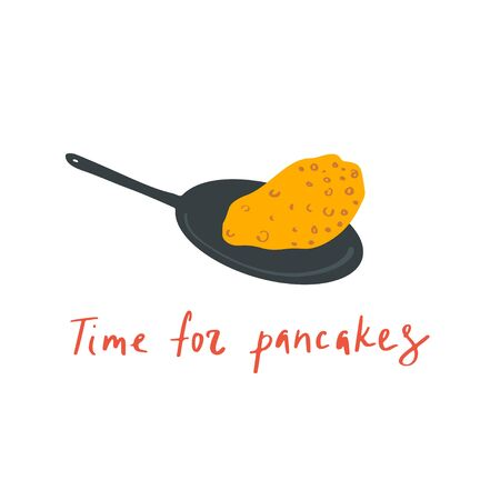 Hand drawn pan with pancake and quote: time for pancake. Vector illustration