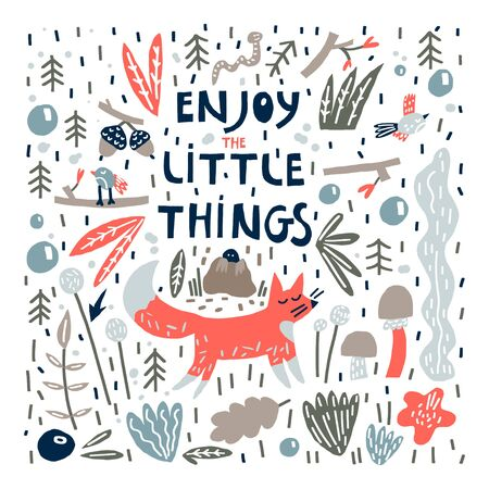 Hand drawn vector composition. Cute fox birds mole worm leaves flowers bubbles and motivational quote: enjoy the little things