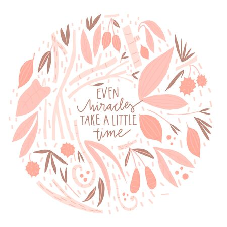 Vector composition with leaves branches berries and lettering style quote: even miracles take a little time 向量圖像