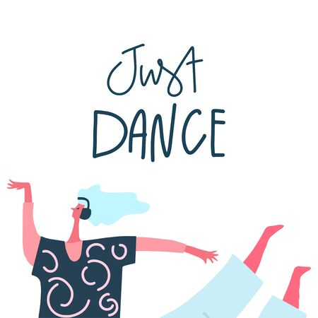 Dancing girl with headphones and hand drawn phrase: just dance . Moving body . Vector card design, template. Flat illustration