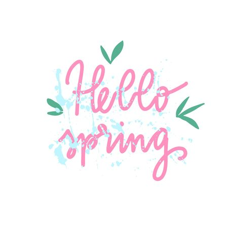 Vector hand drawn phrase: hello spring, green leaves and paint splash background