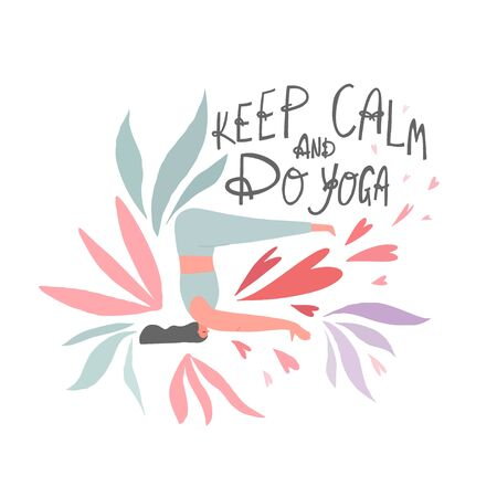 Woman practicing yoga and freehand drawn lettering quote : keep calm and do yoga. Vector composition