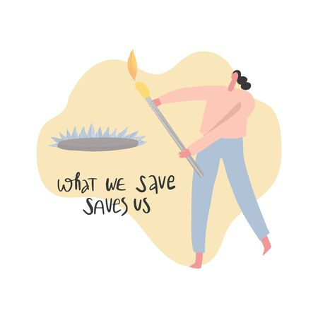 Eco friendly lifestyle hand drawn vector illustration. Woman with big match in hands and lettering style quote. Depletion of earth's resources. Saving earth's resources concept