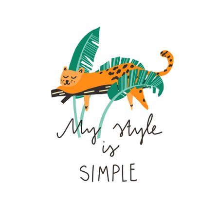 Leopard laying on a branch, palm leaves and freehand drawn quote: my style is simple. Vector flat illustration Ilustração