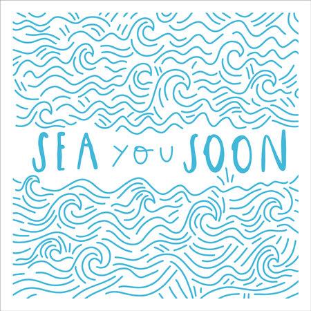 Handwritten quote: sea you soon. Vector illustration Illustration