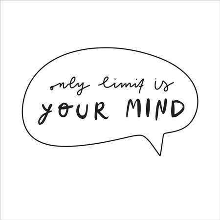 Handwritten quote. Vector illustration. Only limit is your mind Illustration