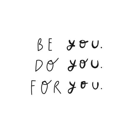 Vector handwritten quote: be you. Design print for t shirt, pin label, badges, sticker, banner