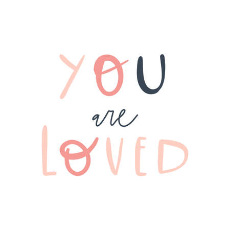 Handwritten quote: you are loved. Design print for t shirt, pin label, badges, sticker, greeting card, banner