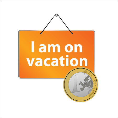purchasing power: i am on vacation and euro vector illustration on a white background Illustration