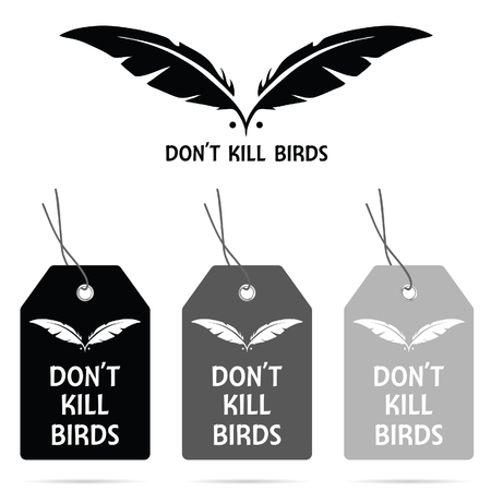 kill: tag of dont kill birds on it design illustration on white