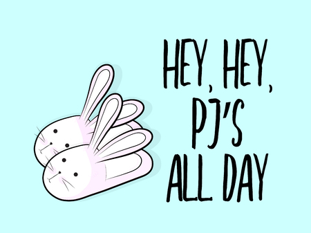 funny bunny slippers with text Pj all day. Weekend poster. Relax fluffy shoes with rabbit character and quote. Illustration