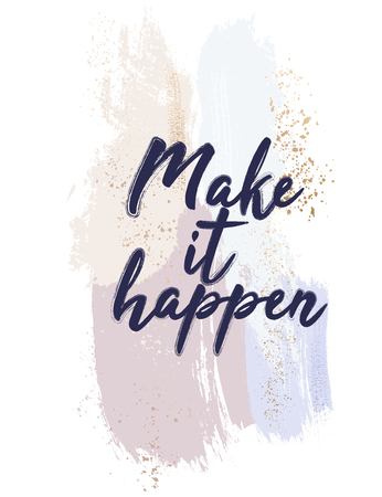 Vector make it happen quote. Watercolor brush stroke background with motivational quote shape. Inked social media post.