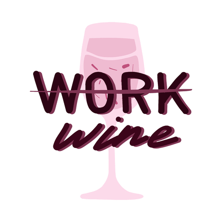 Not a working day illustration. Wine quote Friday aart post. Hand drawn doodle text with glass of wine and funny weekend text concept