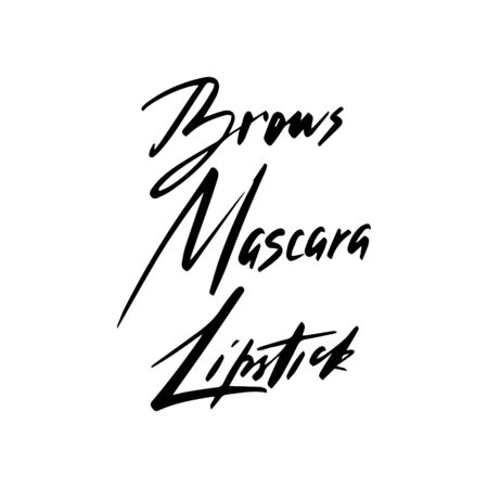 Good brows, mascara. Hand sketched Lashes quote. Calligraphy phrase for gift cards, decorative cards, beauty blogs. Creative ink art work. Stylish vector makeup drawing