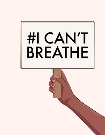 Stop Racism, xenophobia and intolerance concept. Hand with protesting sign 'I can't breathe' quote. Vector Anti-Racism equality symbol. Social problem design Illustration