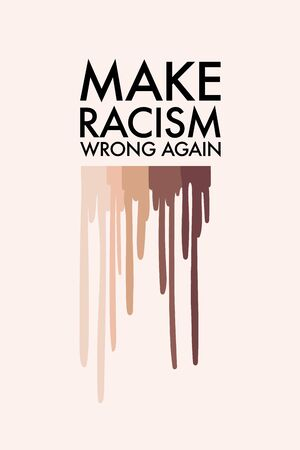Make racism wrong again sticker, badge, art. Anti racial, stop discrimination, xenophobia vector. Solidarity, tolerance sign, diversity quote clipart. black lives matter protest .