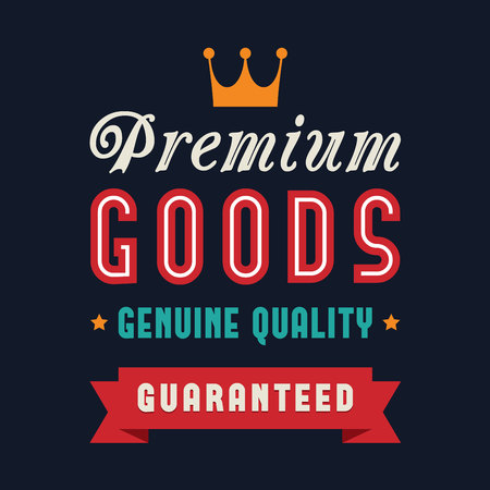 Premium goods, genuine quality poster. Retail concept.