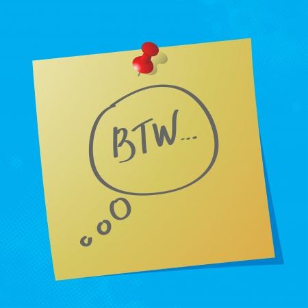 sticky paper: btw handwritten acronym message on sticky paper, eps10 vector illustration Illustration