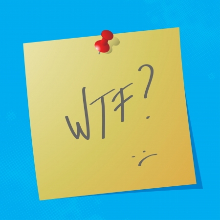 wtf:  wtf handwritten acronym message on sticky paper, eps10 vector illustration Illustration