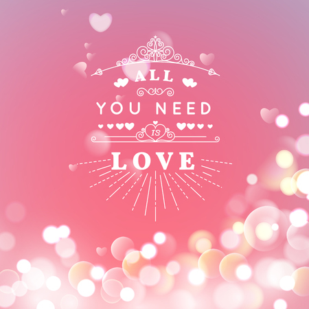 Happy Valentines Day Greeting Card with typography, heart, arrows, Bokeh background.  14 February. All you need is love. Vector illustration Blurred Soft Background.