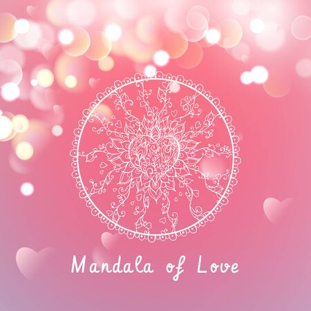 Vector mandala of Love on a pink background with bokeh and light. Happy Valentines Day Card Design. Blurred Soft