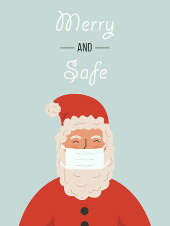 Santa Claus wearing a protective face mask against virus. Christmas during pandemia. Holiday greeting card with caption Merry and Safe. Xmas celebration. New Year 2021. Vector illustration.