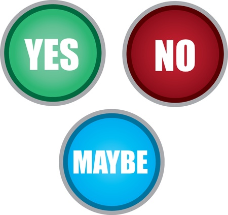 denial: Yes no and maybe buttons isolated  Illustration