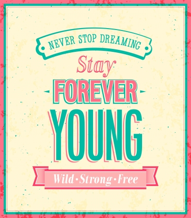 Stay forever young inscription on beautiful background illustration  Vector