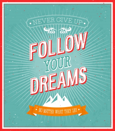 Follow your dreams typographic design. Illustration. Vector