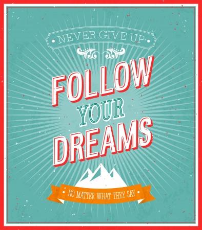 seguito: Seguite i vostri sogni design tipografico. Illustrazione. Vettoriali